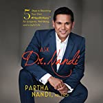 Ask Dr. Nandi: 5 Steps to Becoming Your Own #HealthHero for Longevity, Well-Being, and a Joyful Life | Partha Nandi MD