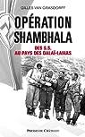 Opération Shambhala: Des SS au pays des dalaï-lamas par Van Grasdorff