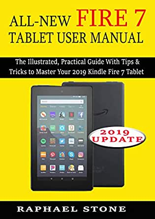 ALL-NEW FIRE 7 TABLET USER MANUAL: The Illustrated, Practical ...