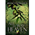 All the Way to Heaven (The Fallout Series Book 1)
