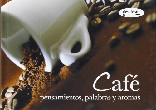 Cafe / Coffee: Pensamientos, palabras y aromas / Thoughts, Words and Aroma (Sabores / Flavors) (Spanish Edition)