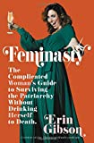 #8: Feminasty: The Complicated Woman's Guide to Surviving the Patriarchy Without Drinking Herself to Death