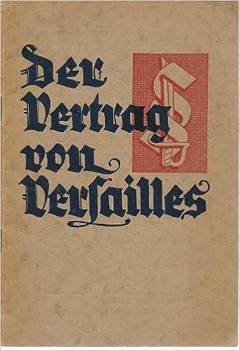Der Vertrag Von Versailles Die Grundursache Der Deutschen Not