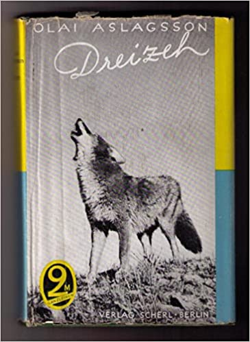 Dreizeh Die Geschichte Eines Wolfes Amazon Com Books