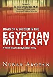 Diary of A Soldier in the Egyptian Military, Nubar Aroyan, 1449735886