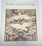Korean Art and Design, McKillop, Beth, 0064309088