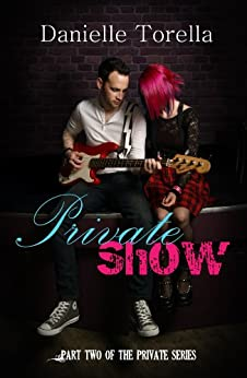 Private Show (The Private Series Book 2) by [Torella, Danielle]