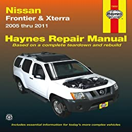 nissan frontier xterra 2005 thru 2011 haynes repair manual rh amazon com Nissan Frontier Off-Road 2017 Nissan Frontier Manual