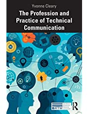 The Profession and Practice of Technical Communication