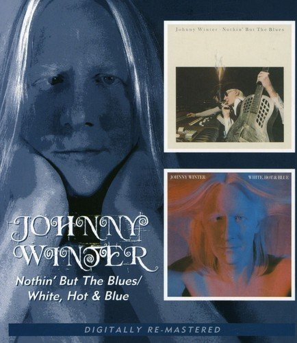 Nothin' But the Blues/White, Hot & Blue by Johnny Winter (2007-09-27)