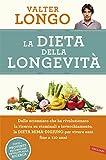 La dieta della longevità. Dallo scienziato che ha rivoluzionato la ricerca su staminali e invecchiamento, la dieta mima-digiuno per vivere...