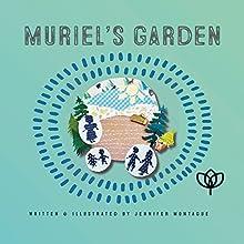 Muriel's Garden: Muriel's World Audiobook by Jennifer Montague Narrated by Jennifer Montague