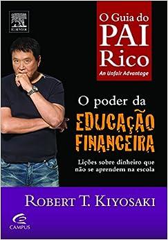 O Poder da Educação Financeira - Coleção Pai Rico (Em Portuguese do Brasil)