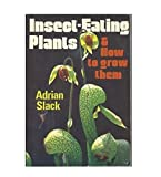 img - for Insect-Eating Plants and How to Grow Them by Slack Adrian (1988-03-01) Paperback book / textbook / text book