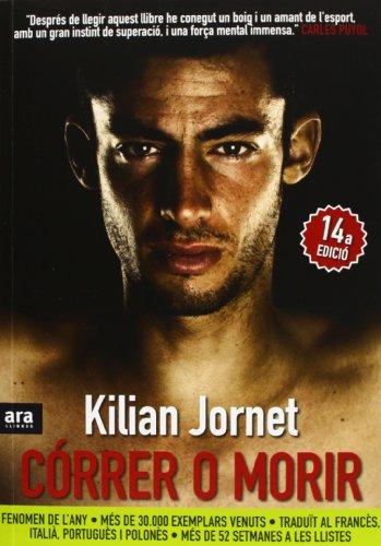 Descargar Libro Córrer O Morir Kilian Jornet