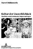 Kultur der Unsterblichkeit : Eine Reise zu den Grunden des Singens und Sagens, Dobberstein, Marcel, 3631520468