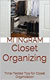 closet organization tips Closet Organizing: Time-Tested Tips for Closet Organization