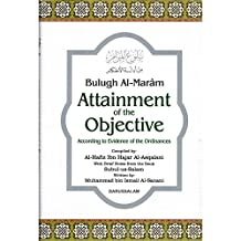 Bulugh Al-Maram - Attainment of the objectives according to evidence of the Ordinances
