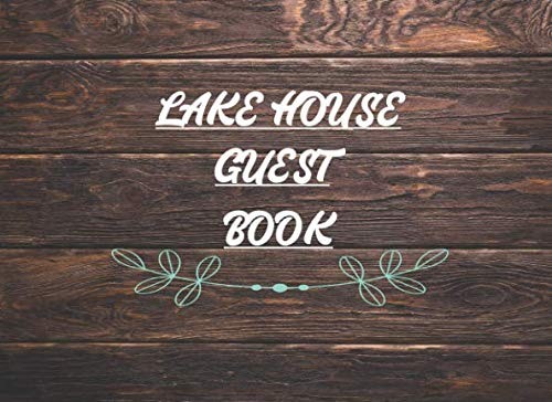 Lake House Guest Book: Guest book for Lake House. Lake House visitors Details and  feedback book