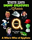 White Hats, Swamp Creatures and QAnon: A Who's Who of Spygate