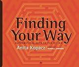 Finding Your Way, Anita Kopacz, 098254510X