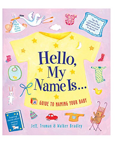 Download Hello, My Name Is...: A Guide to Naming Your Baby PDF