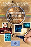 Astronomical Sketching: A Step-by-Step Introduction (The Patrick Moore Practical Astronomy Series)