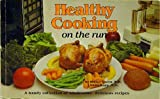 Healthy Cooking on the Run, Elaine Groen and Irene Rapp, 0911954759