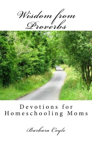 Wisdom from Proverbs: Devotions for Homeschooling Moms ebook