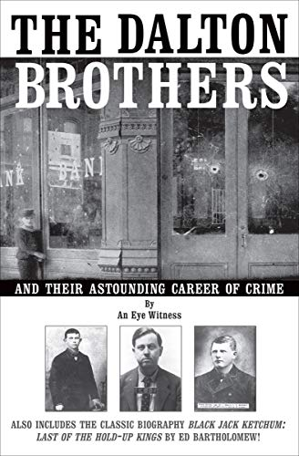 The Dalton Brothers: And Their Astounding Career of Crime (The Whiskey Robber)