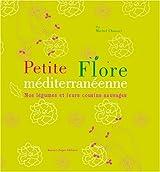 Petite Flore méditerranéenne (French Edition)