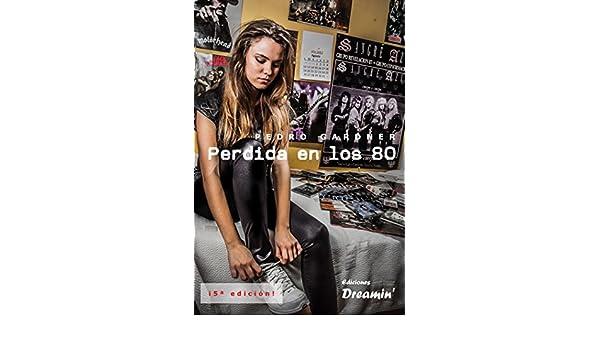 Perdida en los 80 (Spanish Edition) - Kindle edition by Pedro Gardner. Arts & Photography Kindle eBooks @ Amazon.com.