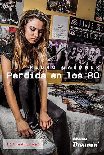 Perdida en los 80 (Spanish Edition) by [Gardner, Pedro]