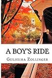 A Boy's Ride, Gulielma Gulielma Zollinger, 149485970X