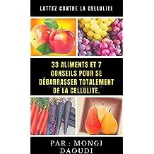 33 aliments et 7 conseils pour se débarrasser totalement de la cellulite (French Edition)