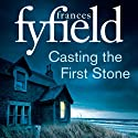 Casting the First Stone Audiobook by Frances Fyfield Narrated by Sean Barrett