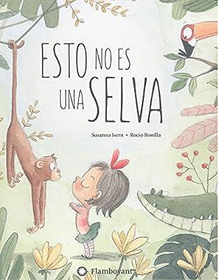 Esto no es una selva: Amazon.es: Isern, Susanna, Bonilla, Rocio ...