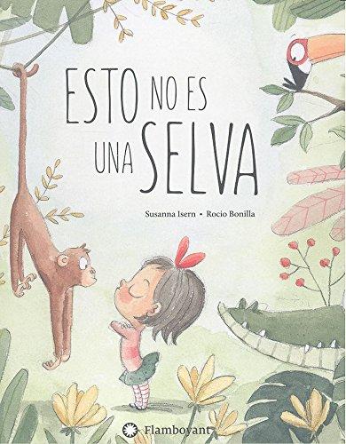 Esto no es una selva (Spanish Edition) [Susanna Isern] (Tapa Dura)