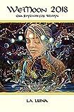 We moon Datebook 2018 Calendar: Gaia Rhythms for Womyn