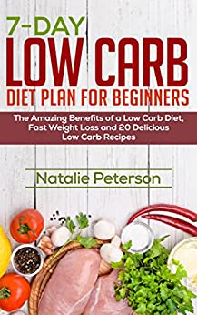 LOW CARB DIET FOR BEGINNERS: 7-Day Low Carb Diet Plan For ...