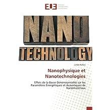Nanophysique et Nanotechnologies: Effets de la Basse Dimensionnalité sur les Paramètres Énergétiques et Acoustiques de Nanomatériaux