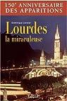 Lourdes la miraculeuse par Lormier