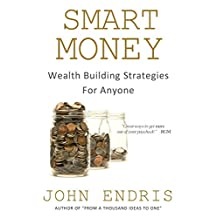 Wealth Building Strategies for Anyone: Be Your Own Bank (Smart Money Book 2)