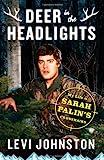 Deer in the Headlights, Levi Johnston, 1451651651