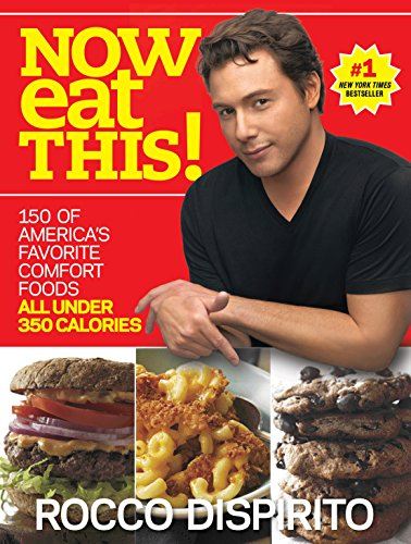 Now Eat This!: 150 of America's Favorite Comfort Foods, All Under 350 Calories: A Cookbook (The Best Fajita Marinade)
