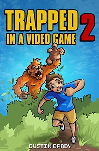Trapped in a Video Game: Book Two (Volume 2) (Boys Action Books)