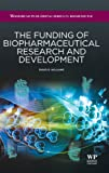 The Funding of Biopharmaceutical Research and Development, Williams, David R., 1907568948