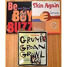 "bell hooks / chris raschka SET: ""Be Boy Buzz"", ""Grump Groan Growl"" & ""Skin Again"""