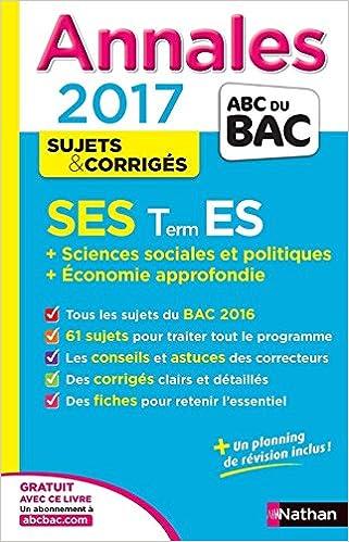 Annales ABC du BAC 2017 SES Term ES + Sciences sociales et politiques + Economie approfondie pdf, epub ebook