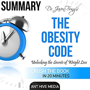 Summary of Dr. Jason Fung's The Obesity Code: Unlocking the Secrets of Weight Audiobook